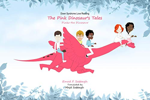 Pinko the Dinosaur: Down Syndrome Kids Love Reading (The Pink Dinosaur's Tales Book 1)