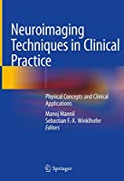 Neuroimaging Techniques in Clinical Practice: Physical Concepts and Clinical Applications