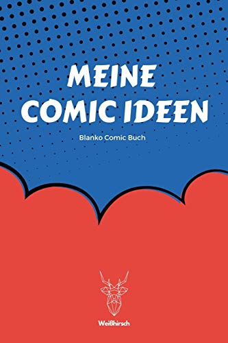 Meine Comic Ideen - Blanko Comic Buch: A5 Blanko Comic Buch | Comicbuch Raster | Comic Selberzeichnen | Leeres Comic Buch | Storyboard Raster | Manga ... Comicfans, Kinder, Männer und Frauen