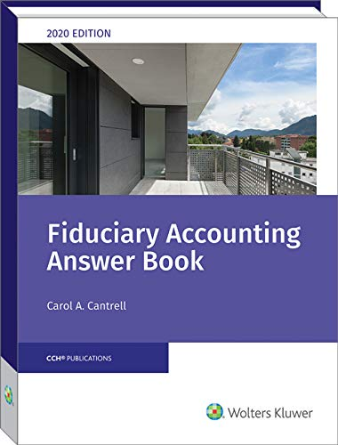 Compare Textbook Prices for Fiduciary Accounting Answer Book, 2020  ISBN 9780808052845 by Carol Cantrell,JD,CPA,F. Gordon Spoor,CPA/PFS