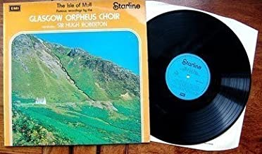 The Isle of Mull - Famous Recordings By Gladgow Orpheus Choir [Made in the UK]
