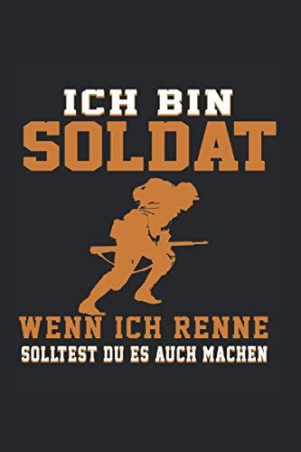 Ich Bin Soldat Wenn Ich Renne Solltest Du Es Auch Machen: Soldat & Soldaten Notizbuch 6'x9' Militär Geschenk für Bundeswehr & Fallschirmjäger