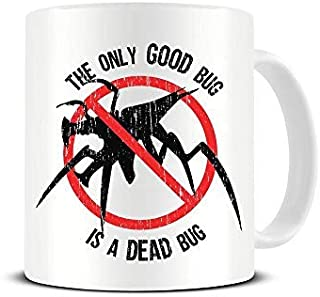 The Only Good Bug is A Dead Bug - Starship Troopers - Mug - Ceramic - Coffee - Tea - Great Gift Idea Funky NE Ltd