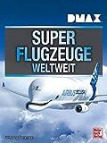 DMAX Superflugzeuge weltweit - Wolfgang Borgmann