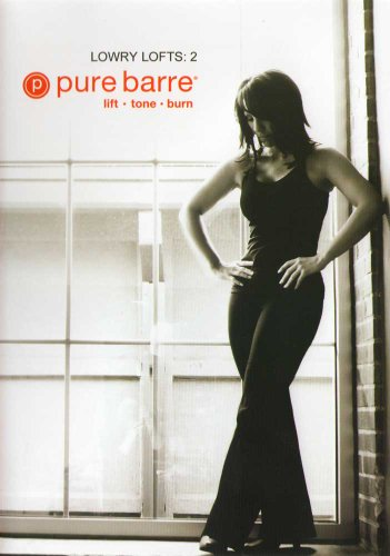 Pure Barre: Lowry Lofts 2: Ballet, Dance, & Pilates Fusion Workout