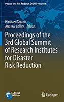 Proceedings of the 3rd Global Summit of Research Institutes for Disaster Risk Reduction (Disaster and Risk Research: GADRI Book Series)