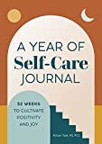A Year of Self-Care Journal: 52 Weeks to Cultivate Positivity & Joy (A Year of Daily Reflections Journal) (Paperback)
