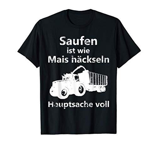 Mais häckseln Landwirt Bauer Landwirtschaft Alkohol saufen T-Shirt