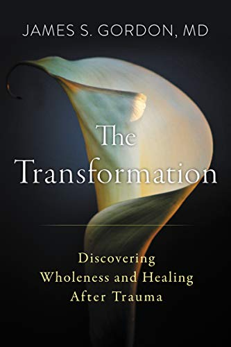 Compare Textbook Prices for The Transformation: Discovering Wholeness and Healing After Trauma  ISBN 9780062870711 by Gordon M.D., James S.