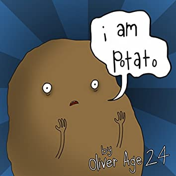 I Am Potato
