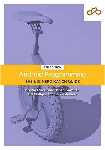 Phillips, B: Android Programming (Big Nerd Ranch Guides)