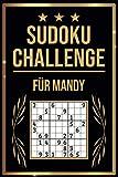 SUDOKU Challenge für Mandy: Sudoku Buch I 300 Rätsel inkl. Anleitungen & Lösungen I Leicht bis Schwer I A5 I Tolles Geschenk für Mandy