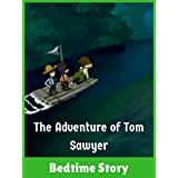 The Adventure of Tom Sawyer - Bedtime Story