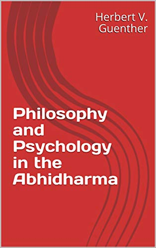 Philosophy and Psychology in the Abhidharma (English Edition)