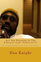 Are You Sleeping In The Library? Call  Police!!!!!!!!: No yo Bum ass didn't go to sleep in the library (Where Can A Bum Ass Niggar Sleep Today?) (Volume 1)