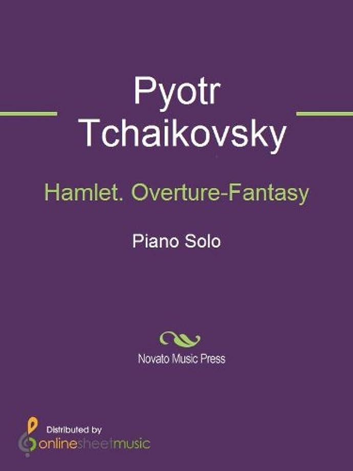 学んだ統合計り知れないHamlet. Overture-Fantasy (English Edition)