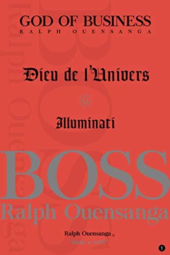 GOD OF BUSINESS Ralph Ouensanga: Illuminati v.1 (BOSS) (French Edition)