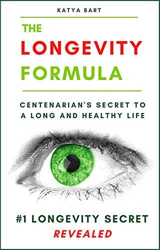 The Longevity Formula: #1 Longevity Secret Revealed (English Edition)