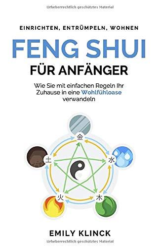 Feng Shui für Anfänger: Wie Sie mit einfachen Regeln Ihr Zuhause in eine Wohlfühloase verwandeln