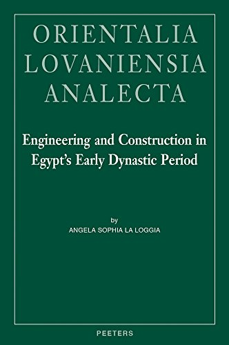 Engineering and Construction in Egypt's Early Dynastic Period (Orientalia Lovaniensia Analecta)