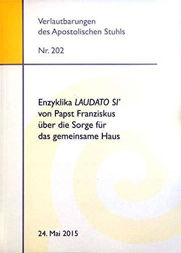 Enzyklika LAUDATO SI' von Papst Franziskus über die Sorge für das gemeinsame Haus.