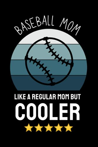 Baseball Mom: Funny Baseball Player Blank Lined Notebook Journal Gift For Everyone Men Women, Birthday And Christmas Present Ideas For Baseball Lover, Coach, Retired Dad Grandpa