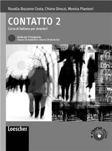 CONTATTO 2A LIBRO DEL PROFESOR: Contatto 2: Teacher's guide (B1-B2): Vol. 2