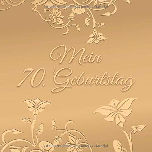 Mein 70. Geburtstag: Vintage Gästebuch Album - 70 Jahre Geschenkidee Zum Eintragen und Ausfüllen...