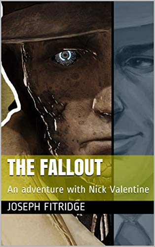 The Fallout: An adventure with Nick Valentine (English Edition)
