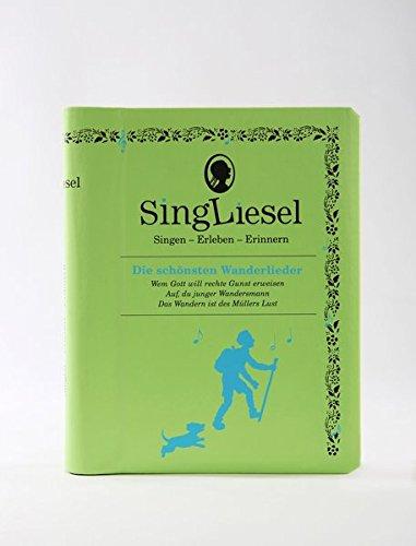 Singliesel - Die schönsten Wanderlieder: Singen - Erleben - Erinnern. Ein Mitsing- und Erlebnis-Buch für Menschen mit Demenz - mit Soundchip ... für demenzkranke Menschen - mit Soundchip