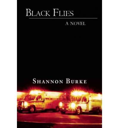 [(Black Flies)] [Author: Shannon Burke] published on (April, 2008)