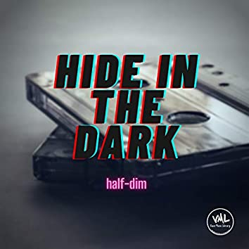 Hide in the dark