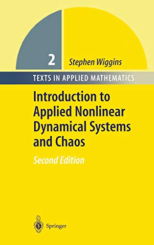 Introduction to Applied Nonlinear Dynamical Systems and Chaos (Texts in Applied Mathematics, 2, Band 2)