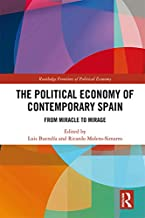 The Political Economy of Contemporary Spain: From Miracle to Mirage (Routledge Frontiers of Political Economy Book 238) (English Edition)