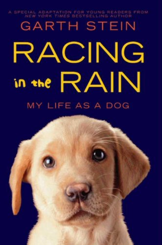 Compare Textbook Prices for Racing in the Rain: My Life as a Dog 4.3.2011 Edition ISBN 9780062015747 by Stein, Garth