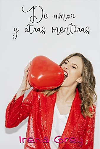 De amor y otras mentiras de Irena Grey