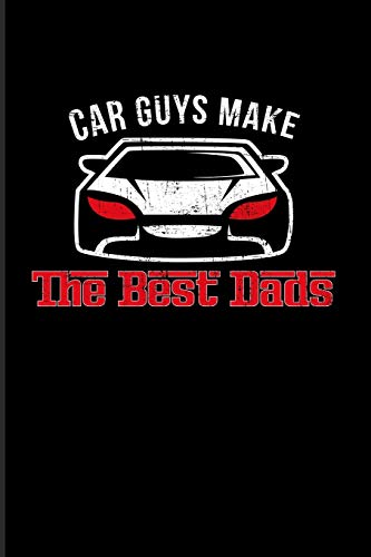 Car Guys Make The Best Dads: Funny Car Quotes 2020 Planner | Weekly & Monthly Pocket Calendar | 6x9 Softcover Organizer | For Mechanics & Automobiles Fans