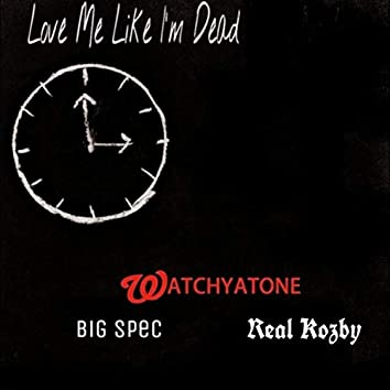 Love Me Like I'm Dead (feat. Big Spec & Real Kozby)