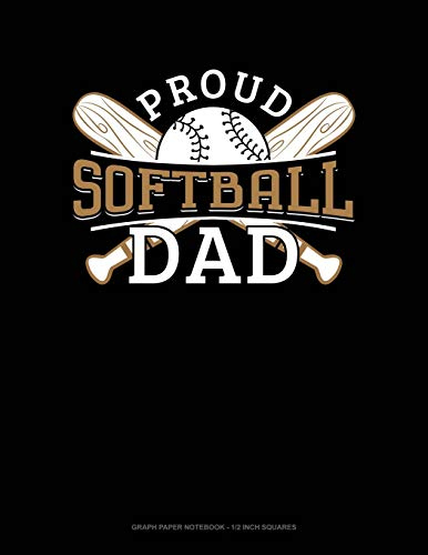 Proud Softball Dad: Graph Paper Notebook - 1/2 Inch Squares