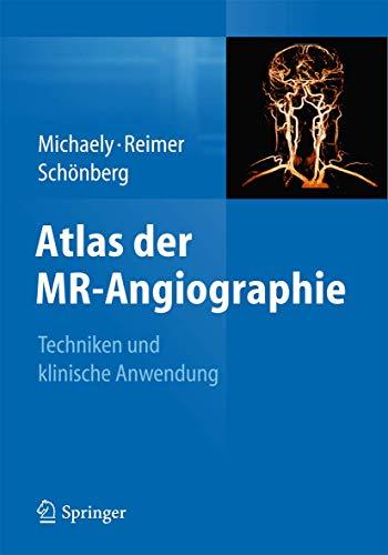 Atlas der MR-Angiographie: Techniken und klinische Anwendung