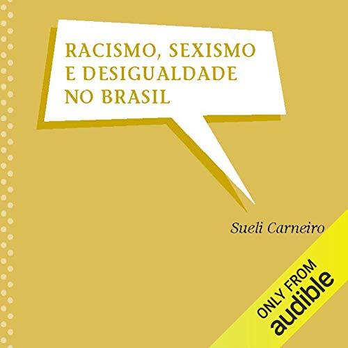 Racismo, Sexismo e Desigualdade no Brasil [Racism, Sexism and Inequality in Brazil] audiobook cover art