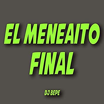 El Meneaito Final