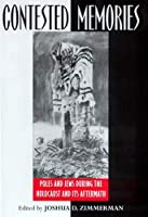 Contested Memories: Poles and Jews During the Holocaust and Its Aftermath