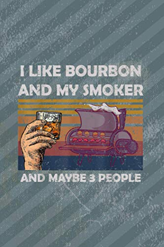 I Like Bourbon My Smoker 3 People Funny BBQ: Account Information Notebook - 6 x 9 inches and 114 pages