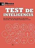 Test De Inteligencia: Una Guía Completa para Evaluar tu Coeficiente Intelectual, con 200 Pruebas Repartidas en 10 Test (Mensa)
