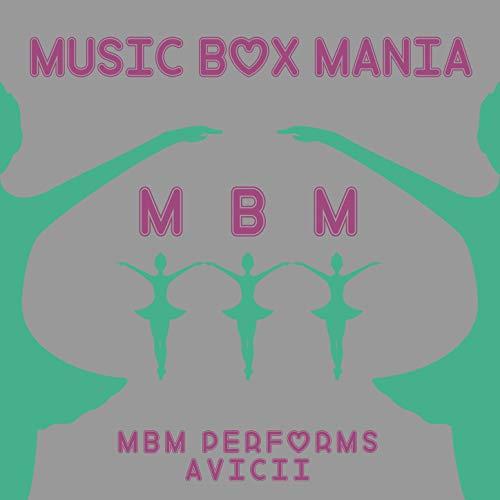 MBM Performs Avicii
