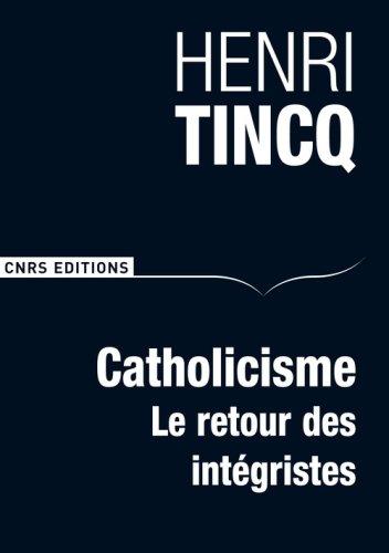 Catholicisme. Le retour des intégristes