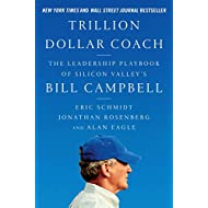 Trillion Dollar Coach: The Leadership Playbook of Silicon Valley's Bill Campbell - Hardcover by Eric Schmidt