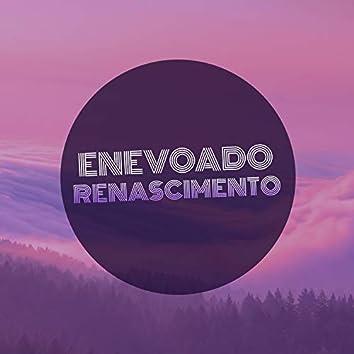 # Enevoado Renascimento