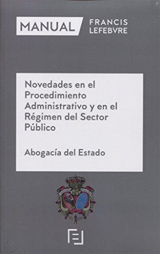 Manual Novedades en el Procedimiento Administrativo y en el Régimen del sector Público: Abogacía del Estado